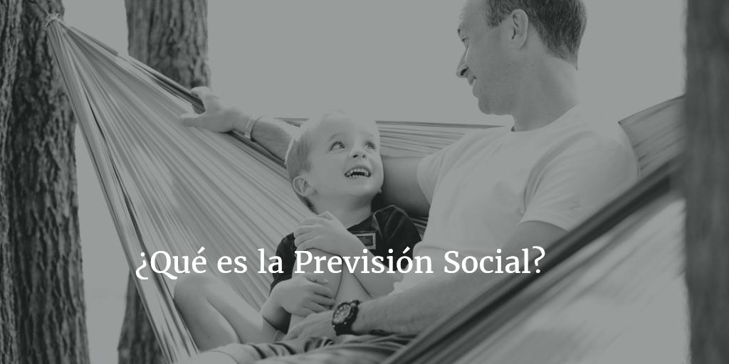 Descubre qué es la Previsión Social y porque es importante para ti.